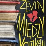 Gabrielle ZevinMiędzy książkamiW.A.B. 2014